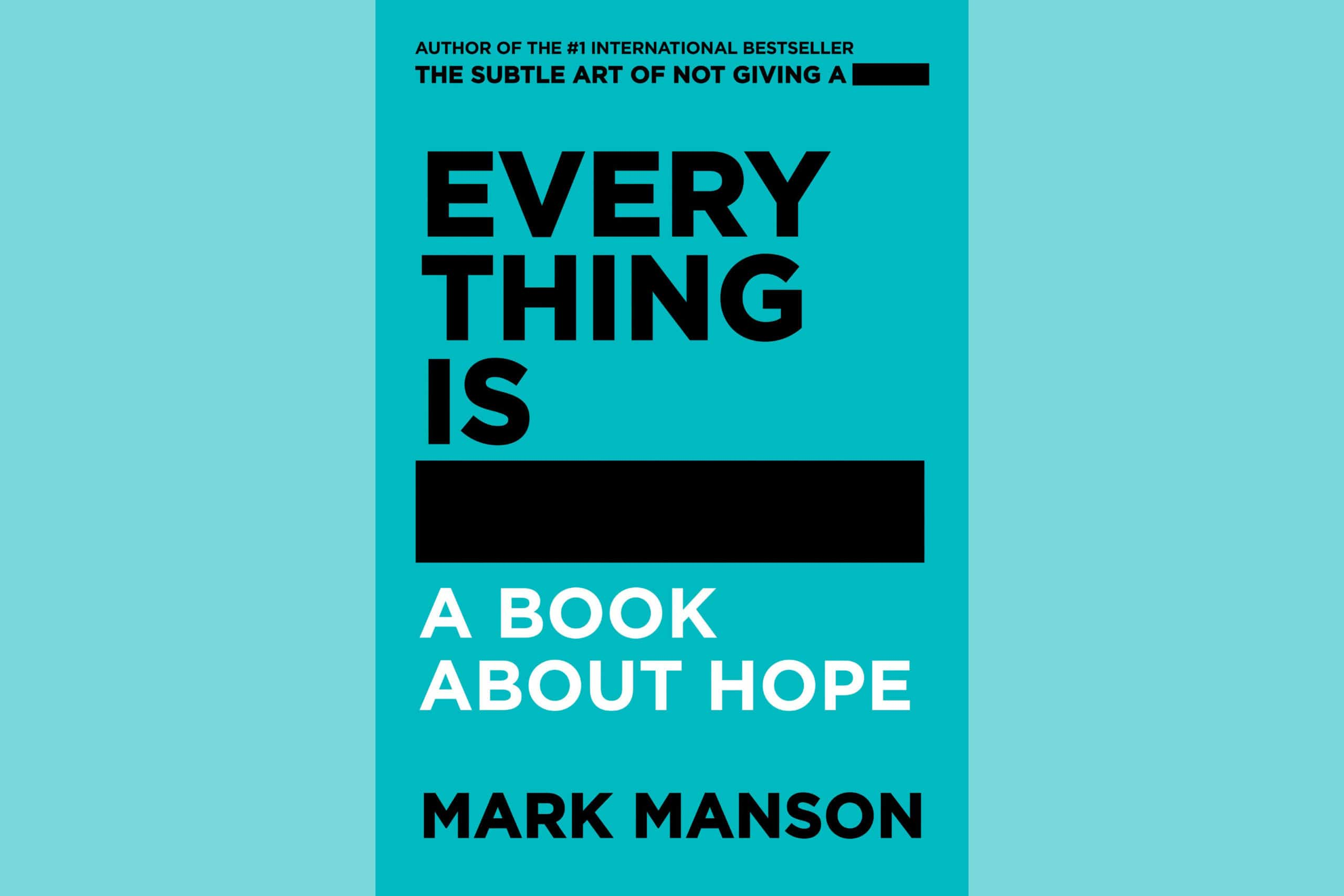 Everything Is Fcked A Book About Hope By Mark Manson