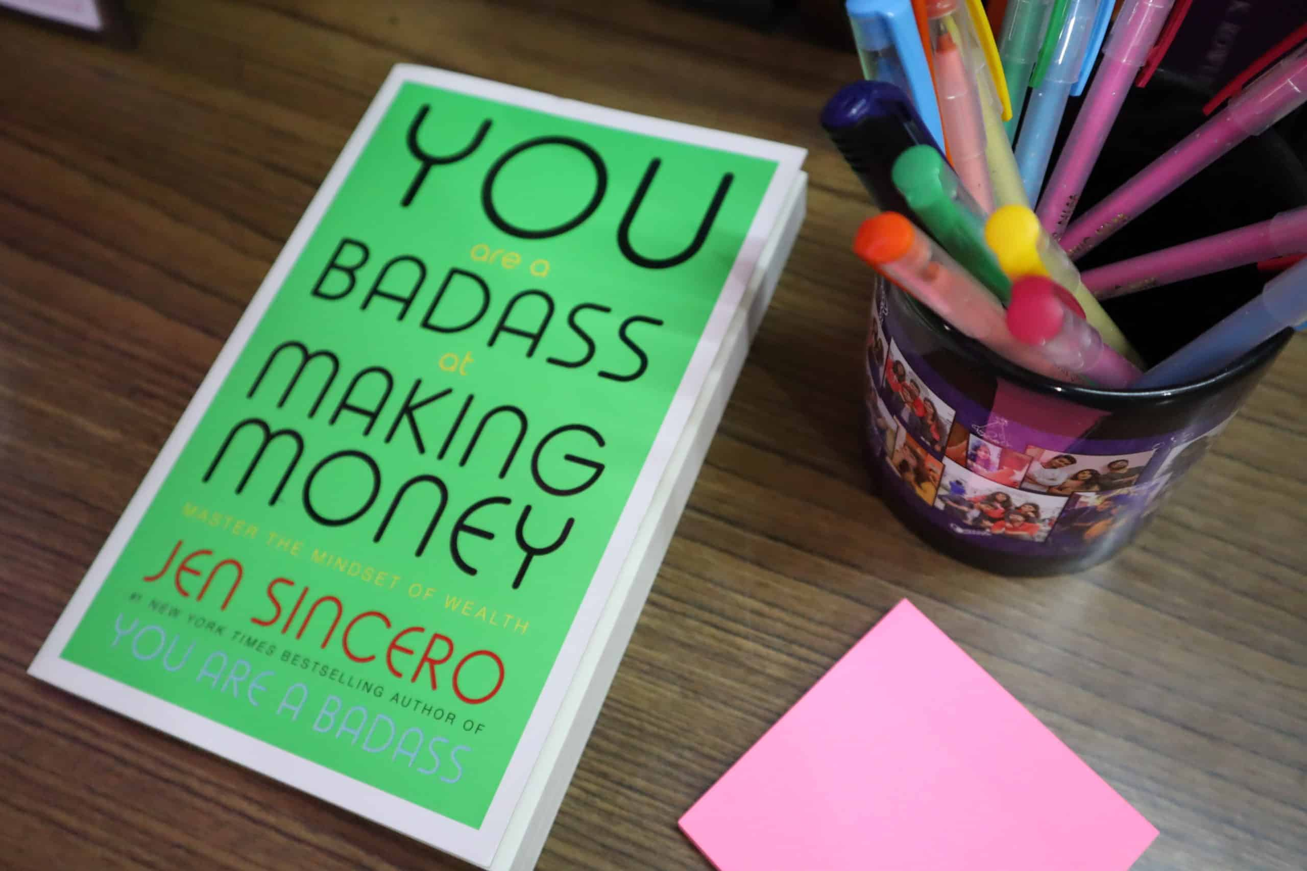 You Are A Badass At Making Money Master The Mindset Of Wealth Jen Sincero Author Book Novel Review Rating