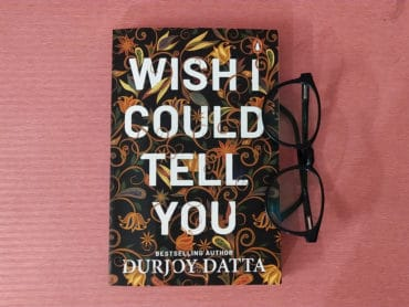 Wish I Could Tell You By Durjoy Datta Author Book Novel Review Rating