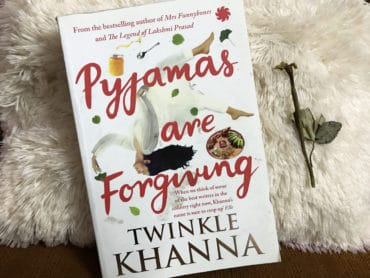 Pyjamas Are Forgiving By Twinkle Khanna Author Novel Review Rating Summary