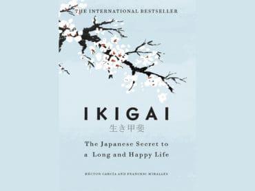 Ikigai The Japanese Secret To A Long And Happy Life Héctor García Francesc Miralles