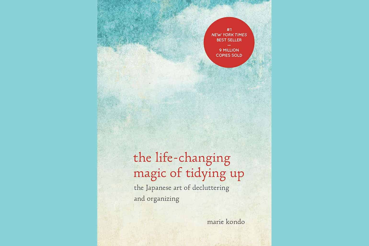 The Life Changing Magic Of Tidying Up The Japanese Art Of Decluttering And Organizing Marie Kondo