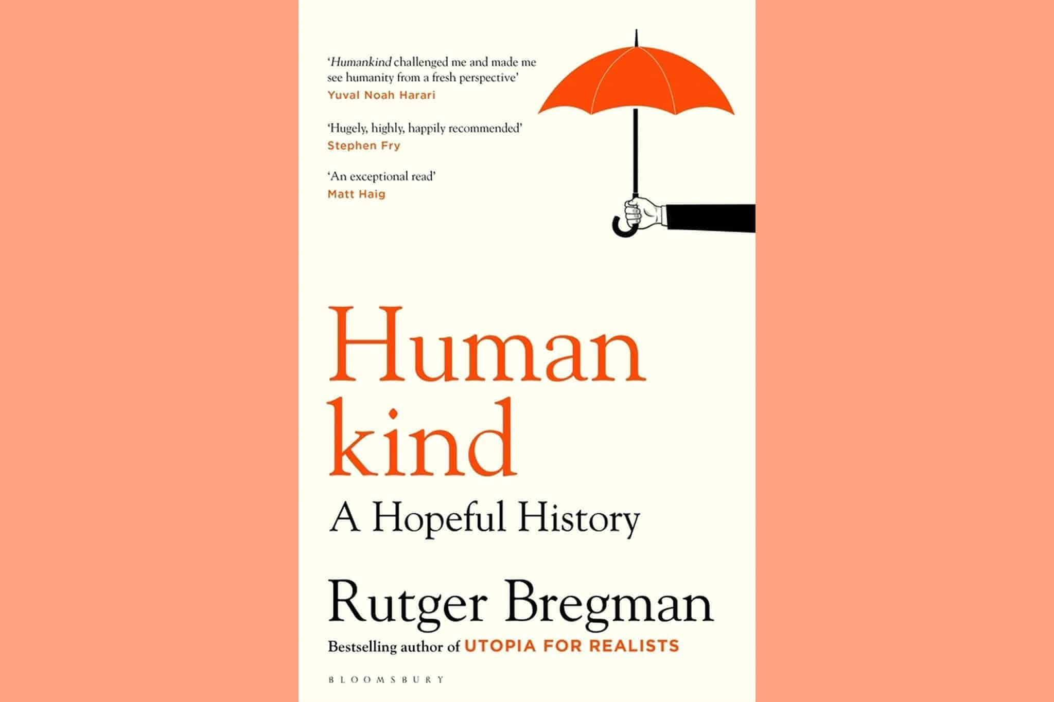 Humankind A Hopeful History By Rutger Bregman