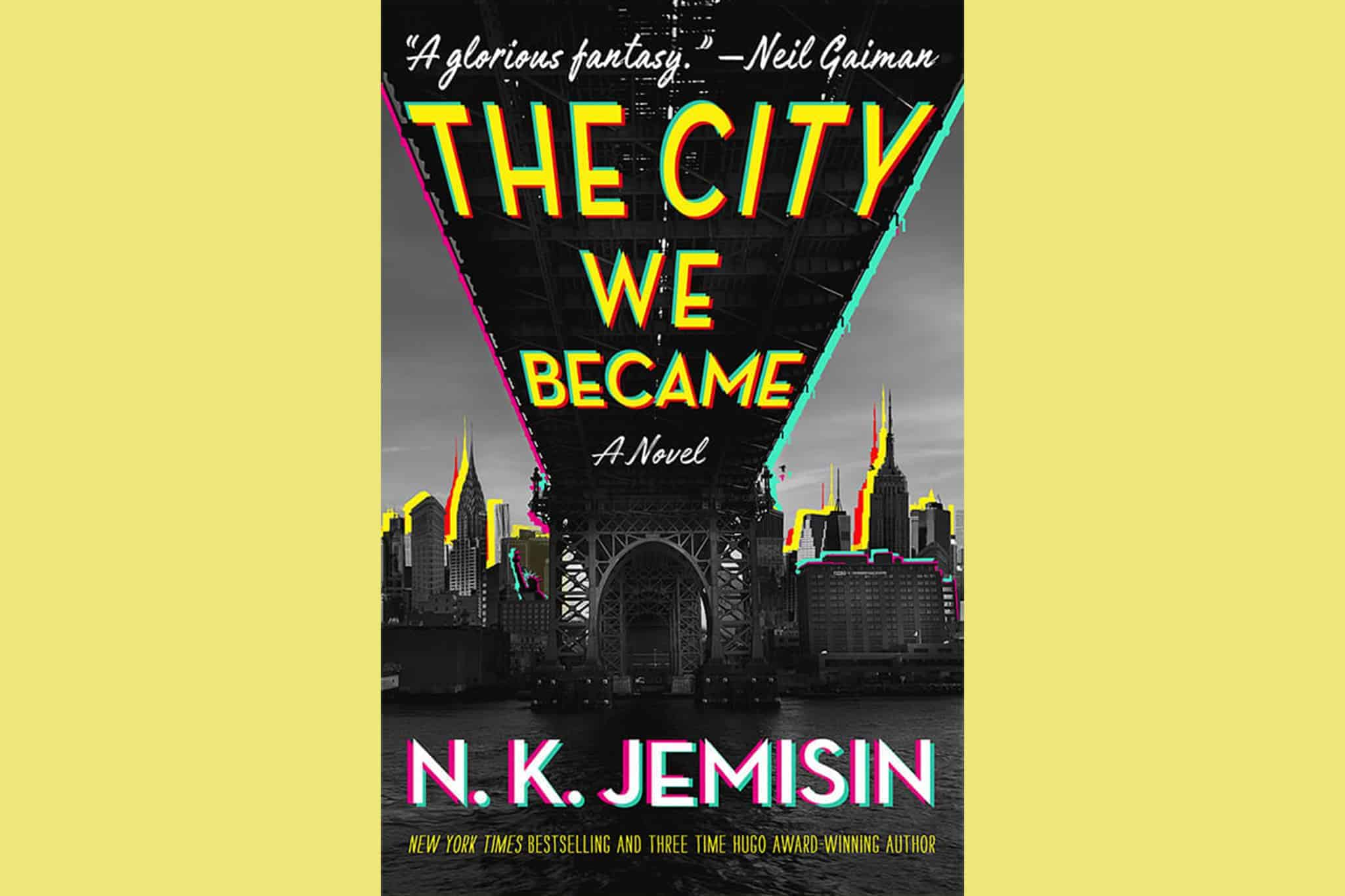 The City We Became A Novel (The Great Cities Trilogy, 1) By N. K. Jemisin