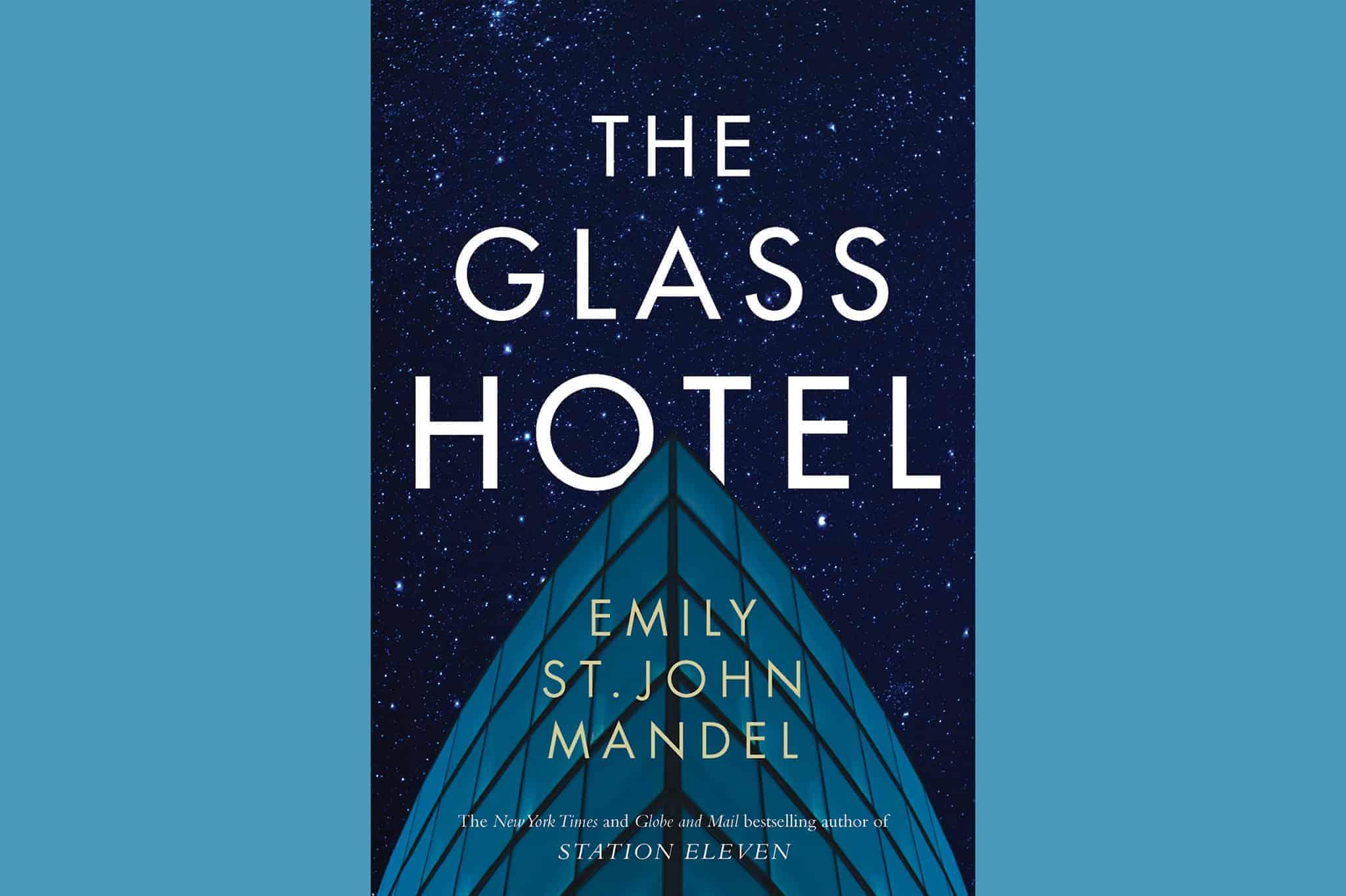 The Glass Hotel Novel By St. John Mandel
