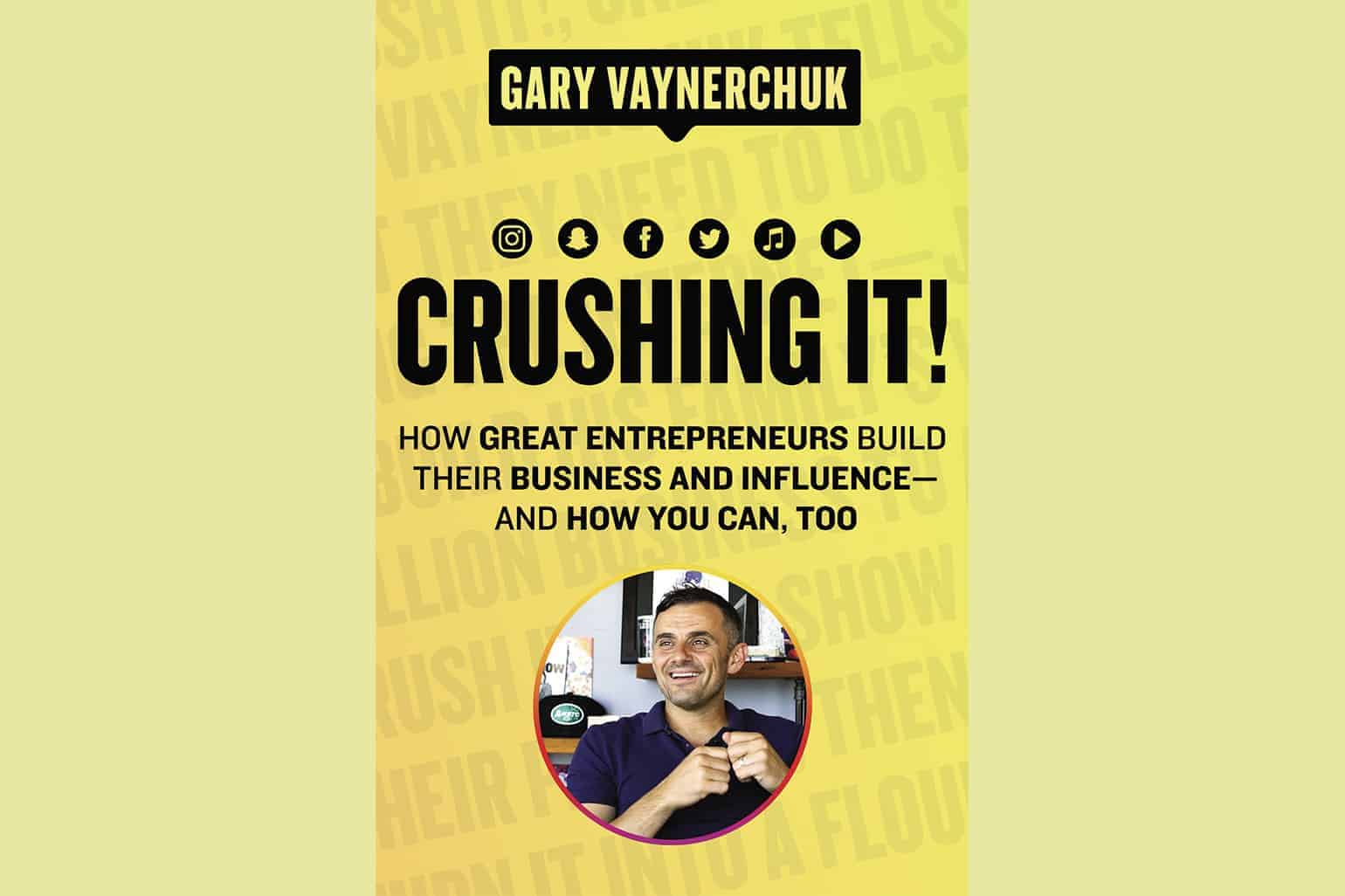 Crush It Why NOW Is The Time To Cash In On Your Passion By Gary Vaynerchuk