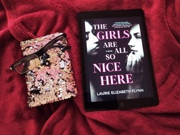 The Girls Are All So Nice Here Laurie Elizabeth Flynn Author Novel Review Rating Summary