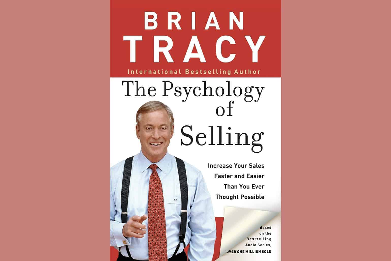 The Psychology Of Selling Increase Your Sales Faster And Easier Than You Ever Thought Possible By Brian Tracy