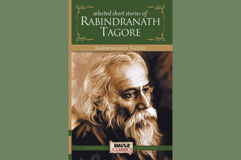 Short Stories Of Rabindranath Tagore By Rabindranath Tagore