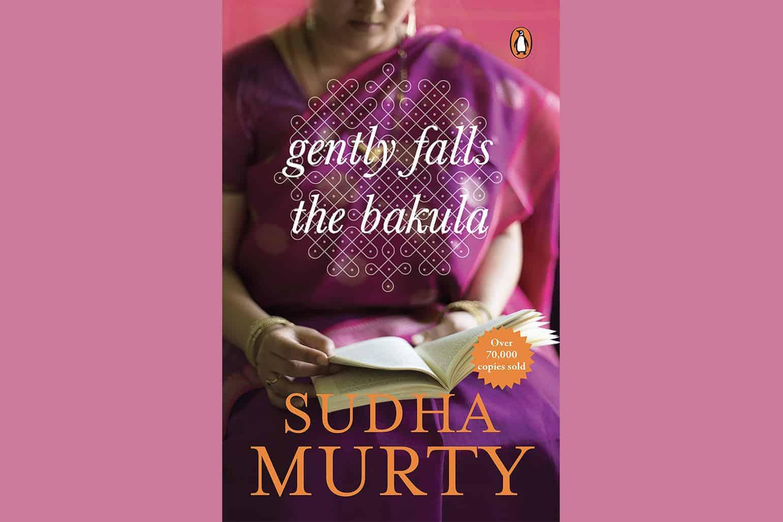 Gently Falls The Bakula By Sudha Murthy