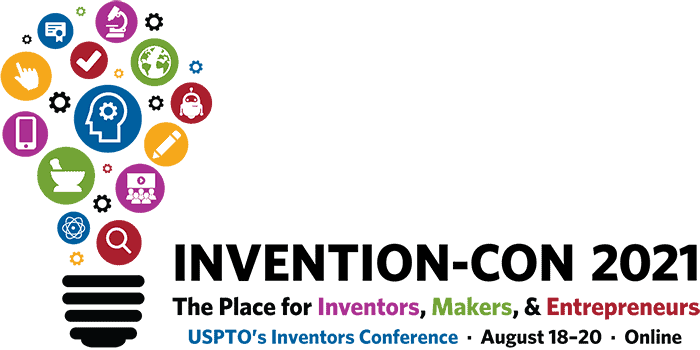 Invention-Con 2021-- the place for inventors, makers and entrepreneurs -- August 18-20 -- Online