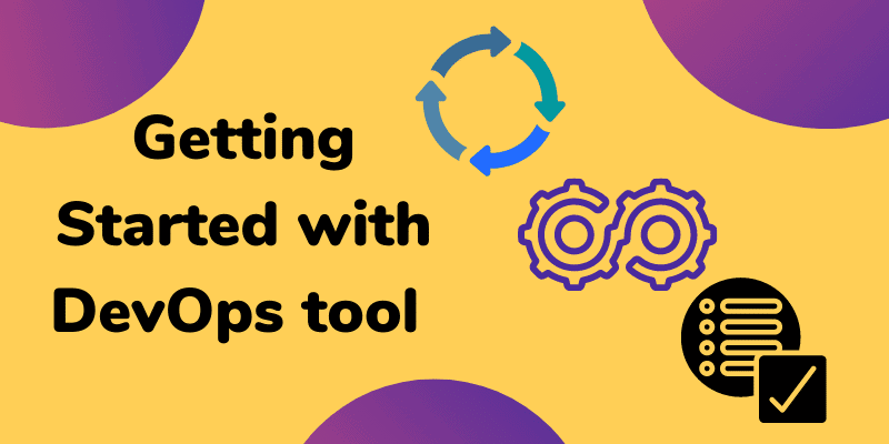 Getting Started with DevOps tool