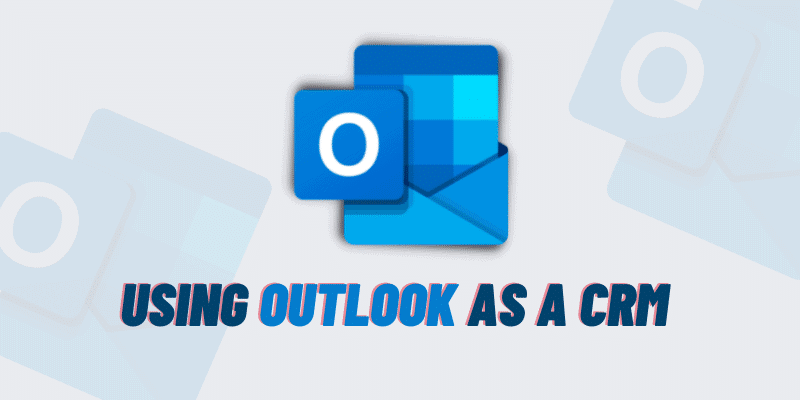 using outlook as a crm