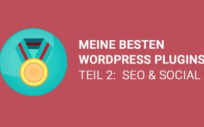 Meine besten WordPress SEO Plugins – Teil 2 SEO und Social