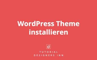 WordPress Theme installieren |Die Komplett-Anleitung