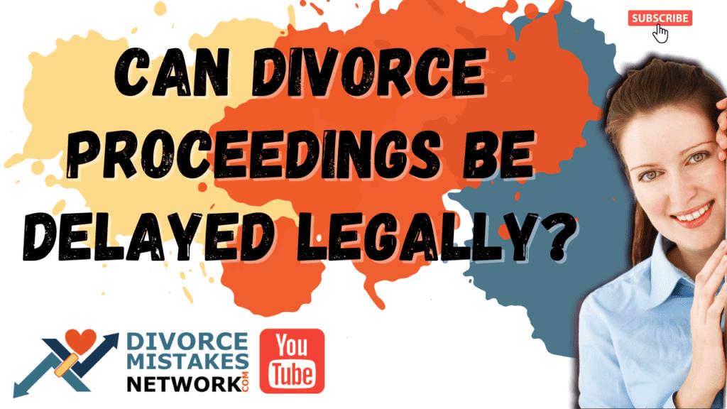 legally delay divorce court Divorce -