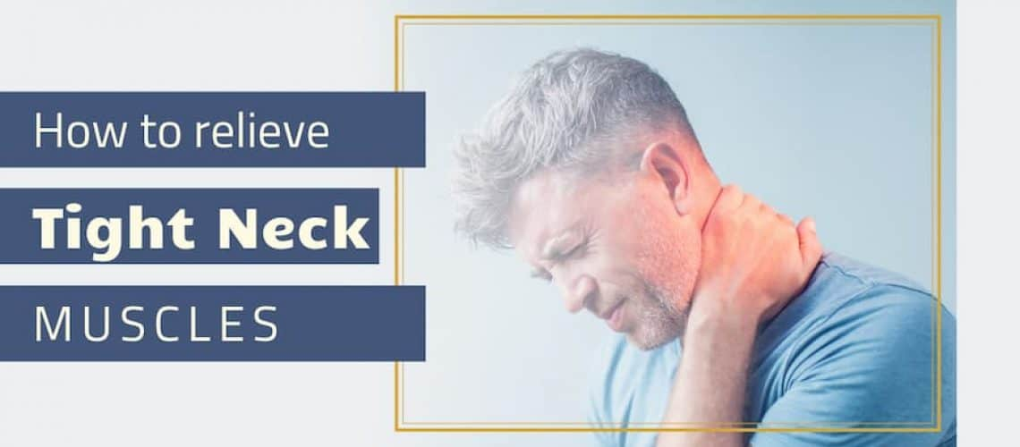 How to relieve tight neck muscles.