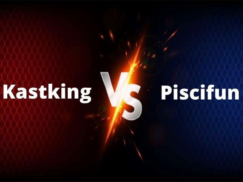 Kastking vs Piscifun
