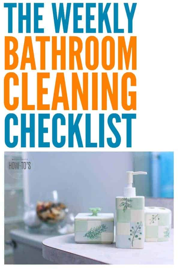 Weekly Bathroom Cleaning Checklist - This routine gets my bathroom cleaner than ever and in less time every week, too! #cleaningchecklist #cleaningroutine #cleaning #bathroomcleaning #cleaningadvice