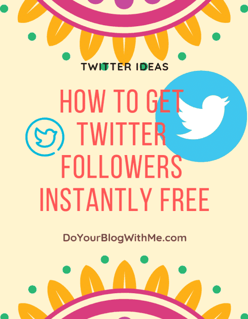 twitter ideas and twitter tips on how to get twitter followers instantly free
