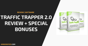 Traffic Trapper 2.0 Review: Highly Targeted Free Traffic On Autopilot