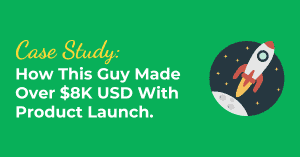Case Study: How This Guy Made $8k With Product Launch