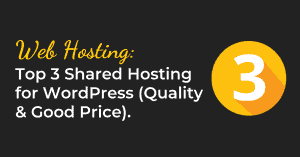 Top 3 Shared Hosting for WordPress 2019 (Quality & Good Price)