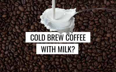 Cold Brew Coffee with Milk?