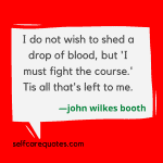 Most Popular John Wilkes Booth Quotes