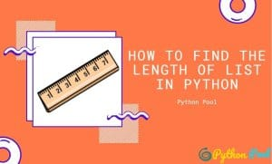 Python List Length | How to Find the Length of List in Python
