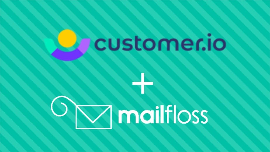 Customer.io + mailfloss