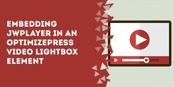 embedding jwplayer in the optimizepress video lightbox element - How To Embed Disqus In OptimizePress Live Editor Pages