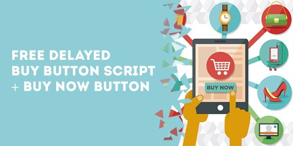 Free Delayed Buy Button Script + Buy Now Button