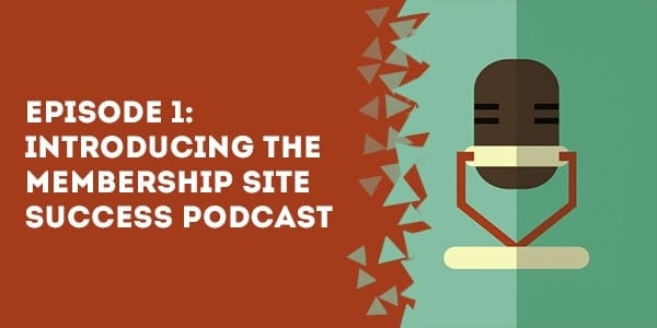 episode 1 introducing the membership site success podcast - Episode 15: Matt Schmitt on Solving Your Market's Problems for Fun and Profit