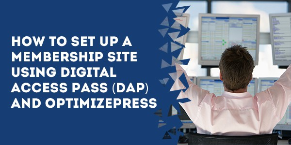 how to set up a membership site using digital access pass dap and optimizepress - The  Ultimate, Anti-Fragile Tech Stack for Your WordPress Membership Site