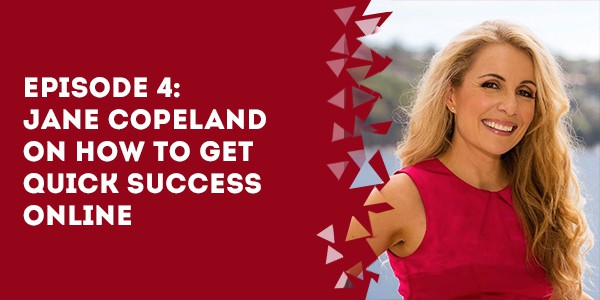 episode 4 jane copeland on how to get quick success online - The Membership Site Success Podcast