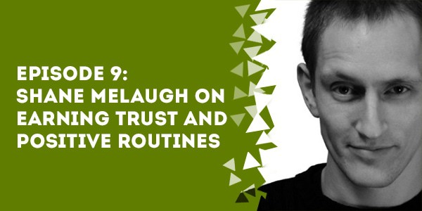episode 9 shane melaugh on earning trust and positive routines - The Membership Site Success Podcast