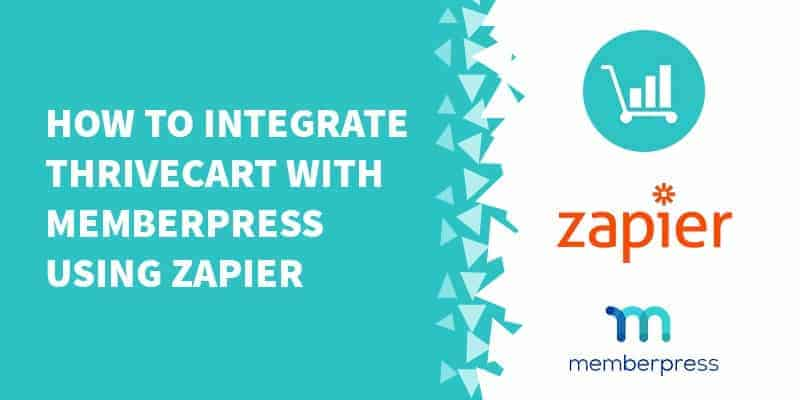 How to integrate ThriveCart with MemberPress using Zapier - How to Set Up MemberPress - Step by Step