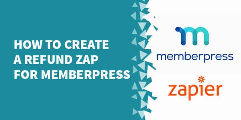 How to create a refund zap for MemberPress 768x384 - The Best Membership Plugins for WordPress in 2019 (Based on real work with our customers!)