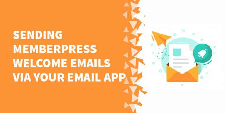 Sending MemberPress welcome emails via your email app 768x384 - The Best Membership Plugins for WordPress in 2019 (Based on real work with our customers!)