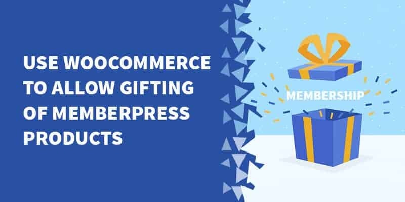 Use WooCommerce to allow gifting of MemberPress products - How to create a membership website with WooCommerce and CCBill