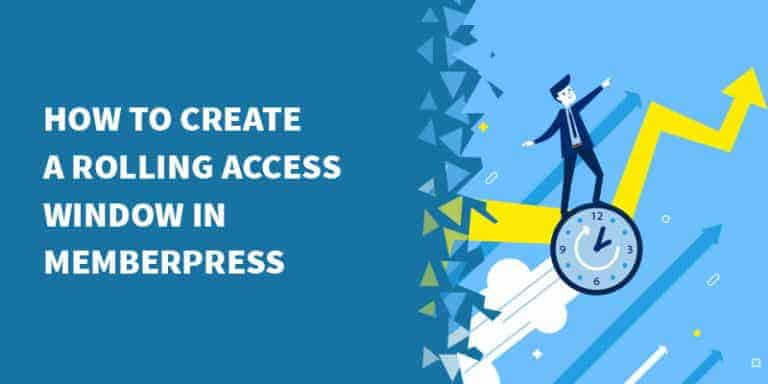 memberpress rolling access window 768x384 - The Best Membership Plugins for WordPress in 2019 (Based on real work with our customers!)