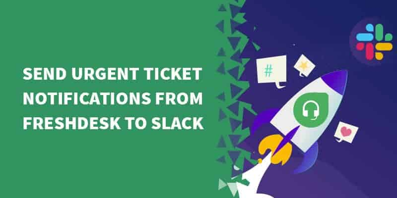 Send urgent ticket notifications from FreshDesk to Slack