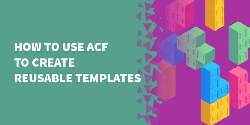 acf reusable templates - How to use WordPress page templates