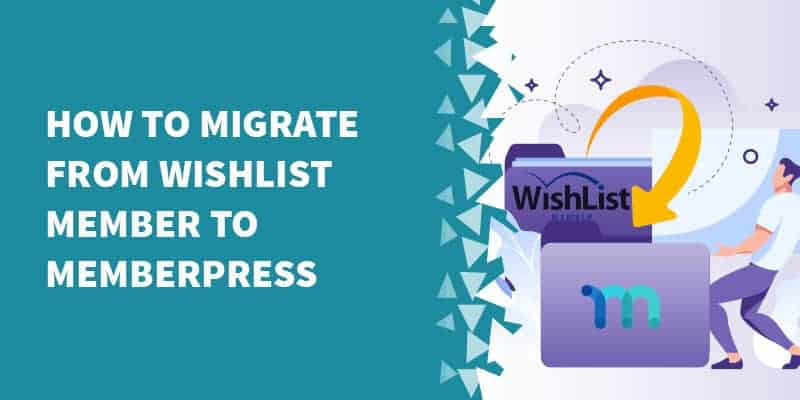 How to migrate from Wishlist Member to MemberPress