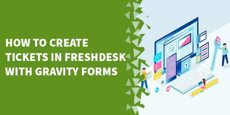 How to create tickets in Freshdesk with Gravity Forms?