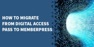 How to migrate from Digital Access Pass to MemberPress 320x160 - MemberFix - Unlimited Tech Support, Flat Monthly Fee :)