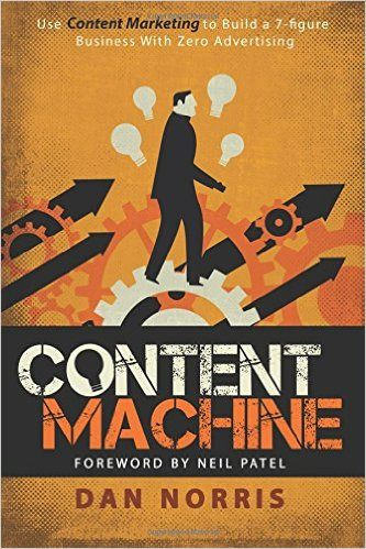 content machine cover - 3 Books That Will Positively Transform Your Business