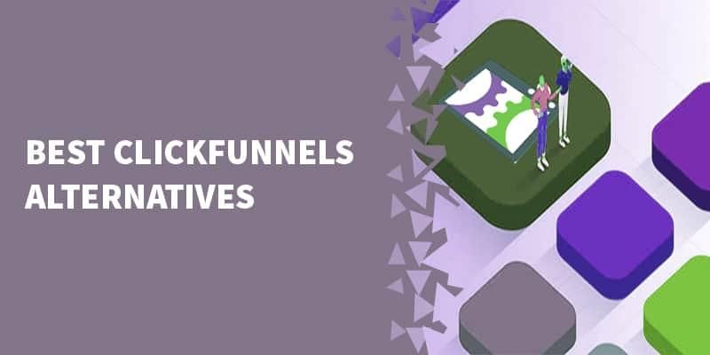 BEST ClickFunnels Alternatives [UPDATED For 2020!]