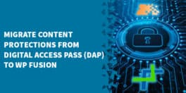 Migrate Content Protections From Digital Access Pass DAP to WP Fusion 264x132 - Restricting access to your Amazon S3 to members only without using a plugin